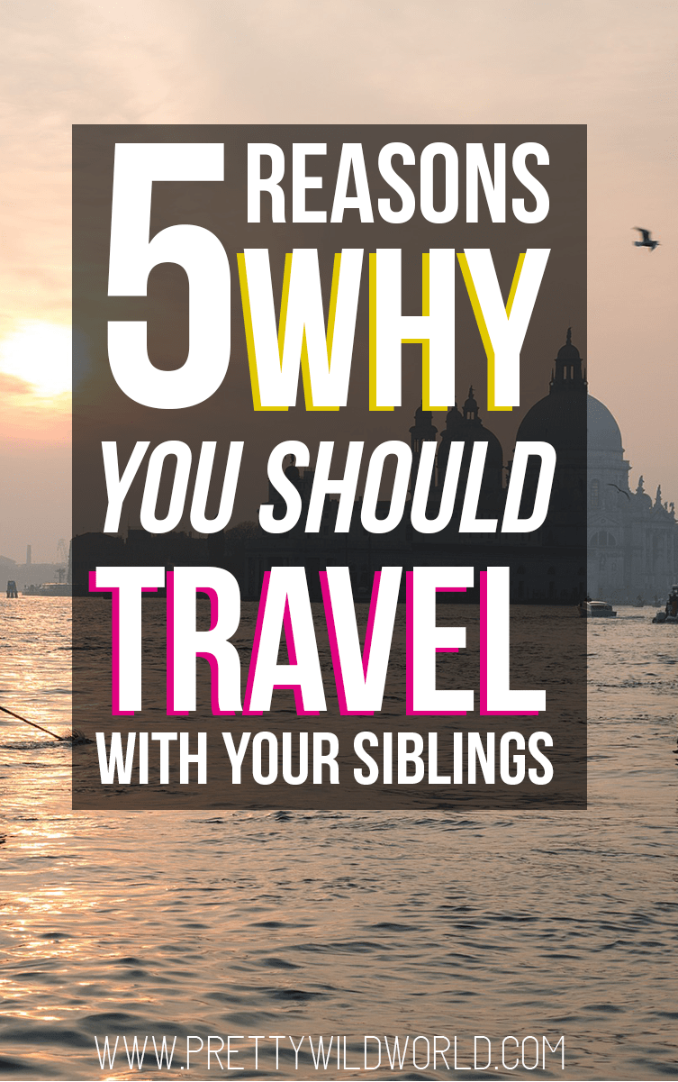 Here are the 5 reasons as to why you should travel with your siblings! Go on an adventure together and get to know each other as you discover new destinations to visit.
