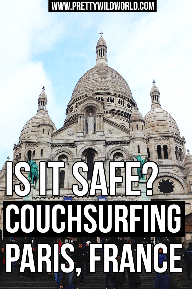 Want to know if it is safe to go couchsurfing in Paris? Here's my personal travel experience on this matter! Read it now or pin it for later.