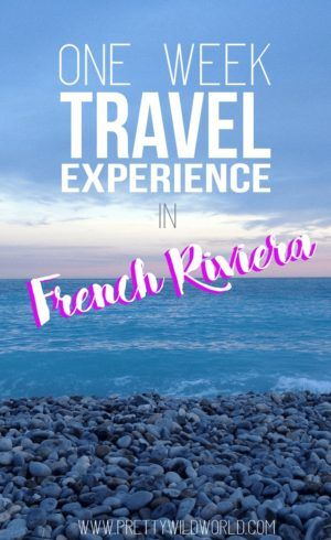 One Week in French Riviera Travel Experience | Have you ever visited this beautiful place in the South of France? It is one of Europe's top travel destinations and a must visit place for your next adventure!