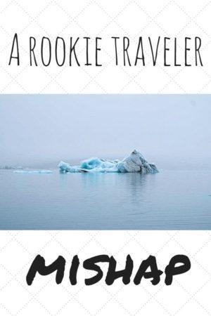 a rookie traveler mishap