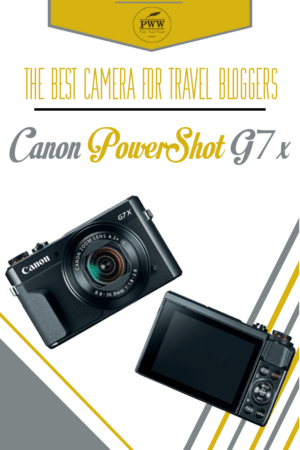 The Best Camera For Travel Bloggers Canon PowerShot G7x