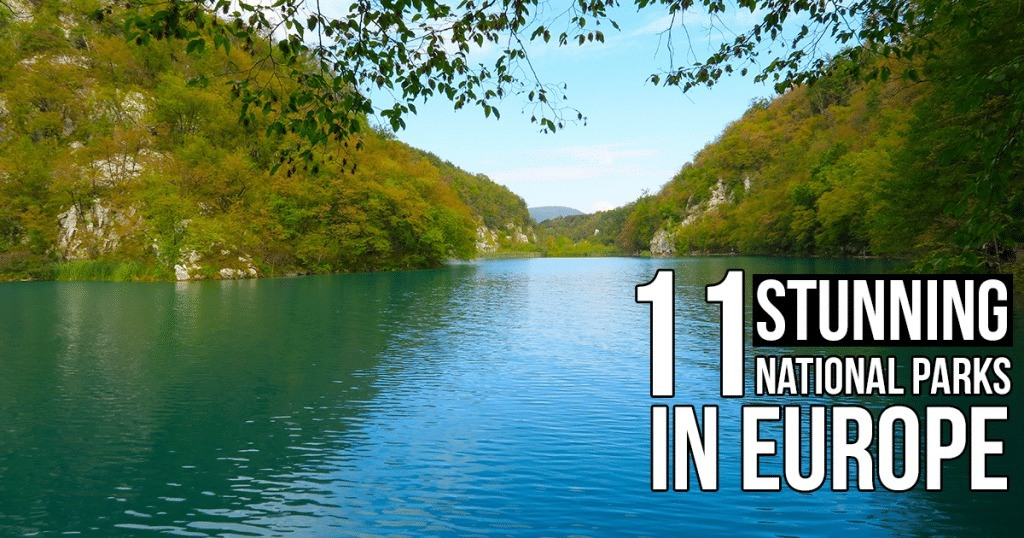 11 Stunning and Best National Parks in Europe You