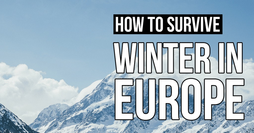 How to Dress for Winter and Survive Europe During Cold Seasons