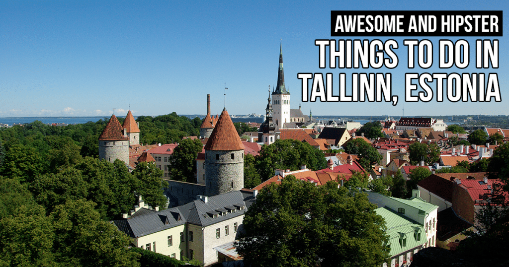 Hip Things To Do in Tallinn For The Cool Kids (I meant you, adult you)