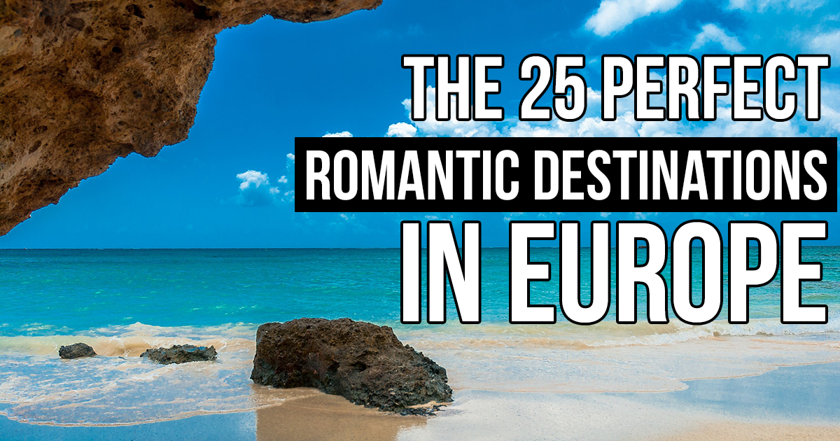 The 25 Most Romantic Destinations in Europe to Fall in Love