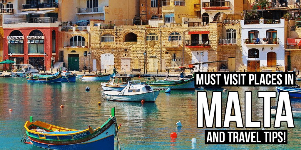 7 Must See Places in Malta and Travel Tips!