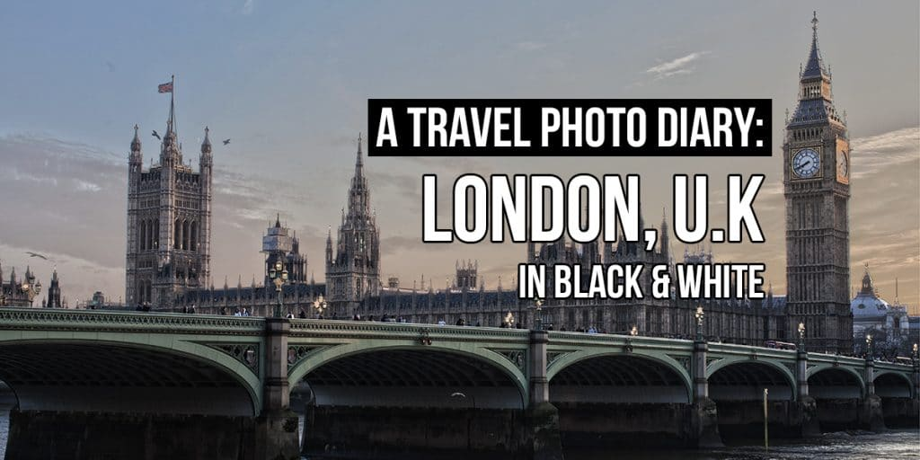 26 Photos of London in Black and White + U.K Visa For Filipinos in Finland