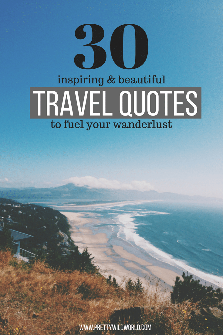 Traveling Inspiration: 30 Most Inspiring Travel Quotes To Fuel Your Desire For