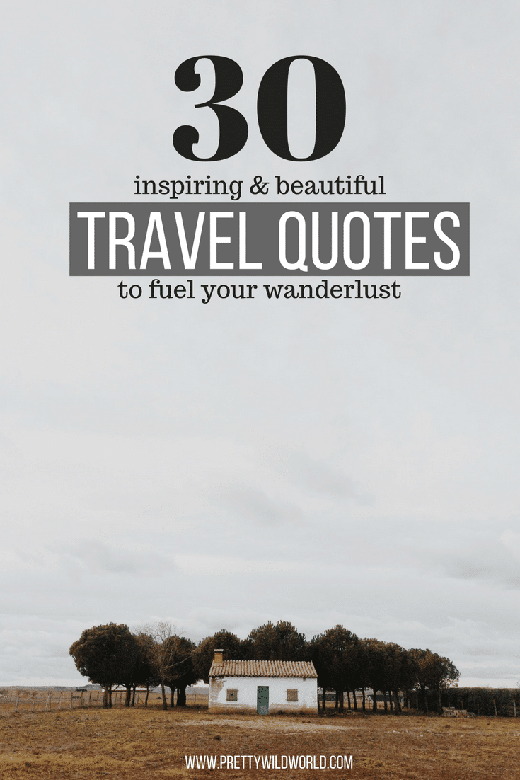 Travel Ignites Travelquote Inspiration: 30 Most Inspiring Travel Quotes To Fuel Your Desire For