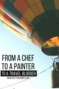 It is possible to have more than one dream in life thus I decided to be a professional chef, a painter and a travel blogger. Read my story for inspiration!
