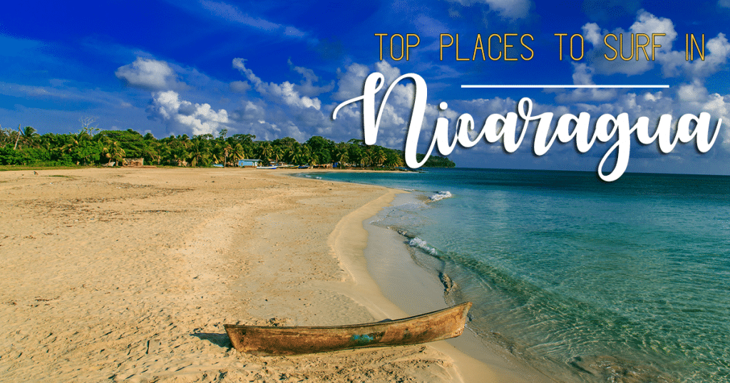 Top 5 Places to Visit in Nicaragua for Surfing