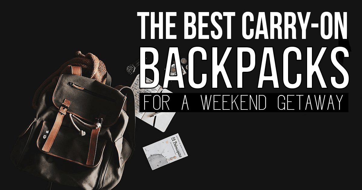 10 of the Best Carry-On Backpack for a Weekend Getaway (Unisex)