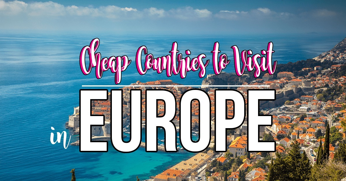 Top 20 cheap countries in europe to visit for shoestring for Best countries to travel in europe