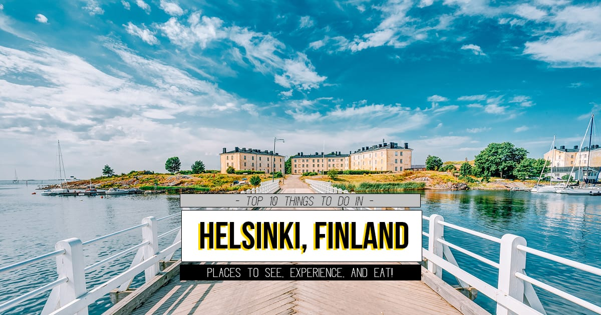 Top 10 Things To Do in Helsinki (Finland)