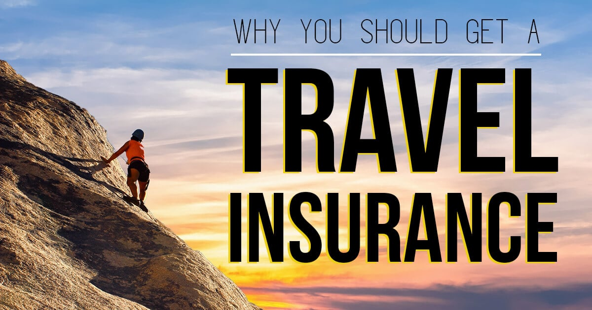 Why You Should Get a Travel Insurance for Your Next Adventure