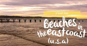 5 Beaches I Recommend Along the East Coast