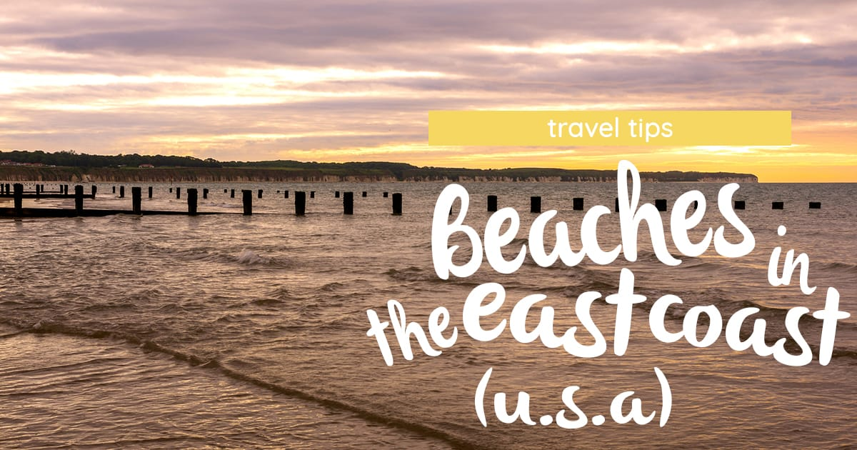 5 Beaches I Recommend Along the East Coast and Why (in The U.S.A)
