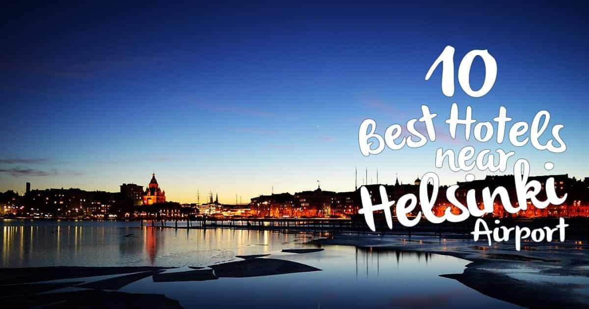 Top 10 Best Hotels Near Helsinki Airport (Finland)