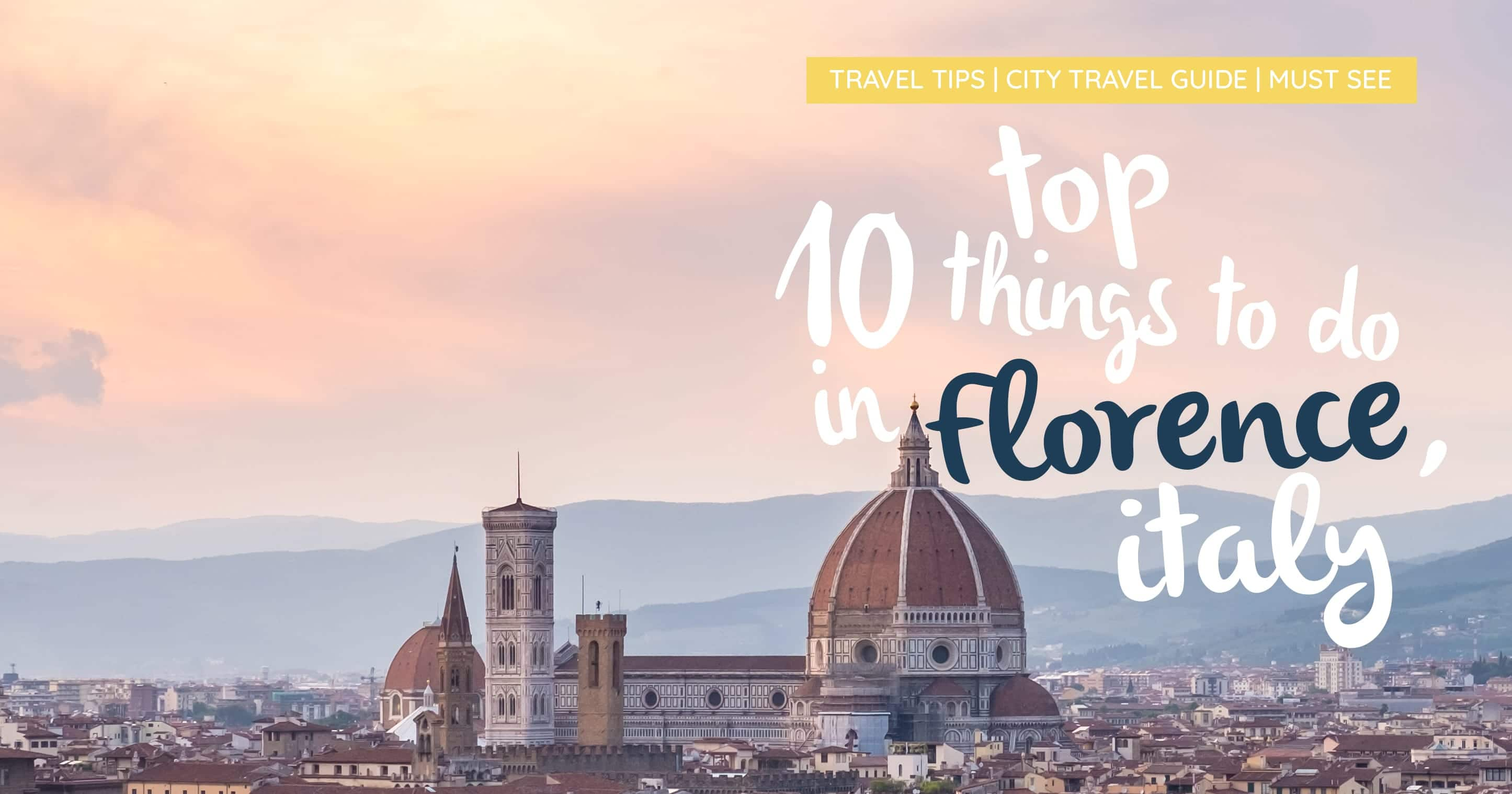 The Top Things To Do In Florence Italy - 10 things to see and do in florence