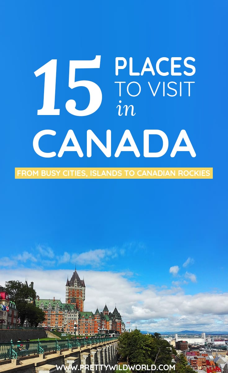 Top places to visit in canada from busy cities islands for Canadian cities to visit