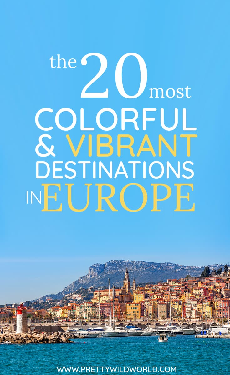 The Most Colorful And Vibrant Travel Destinations In Europe