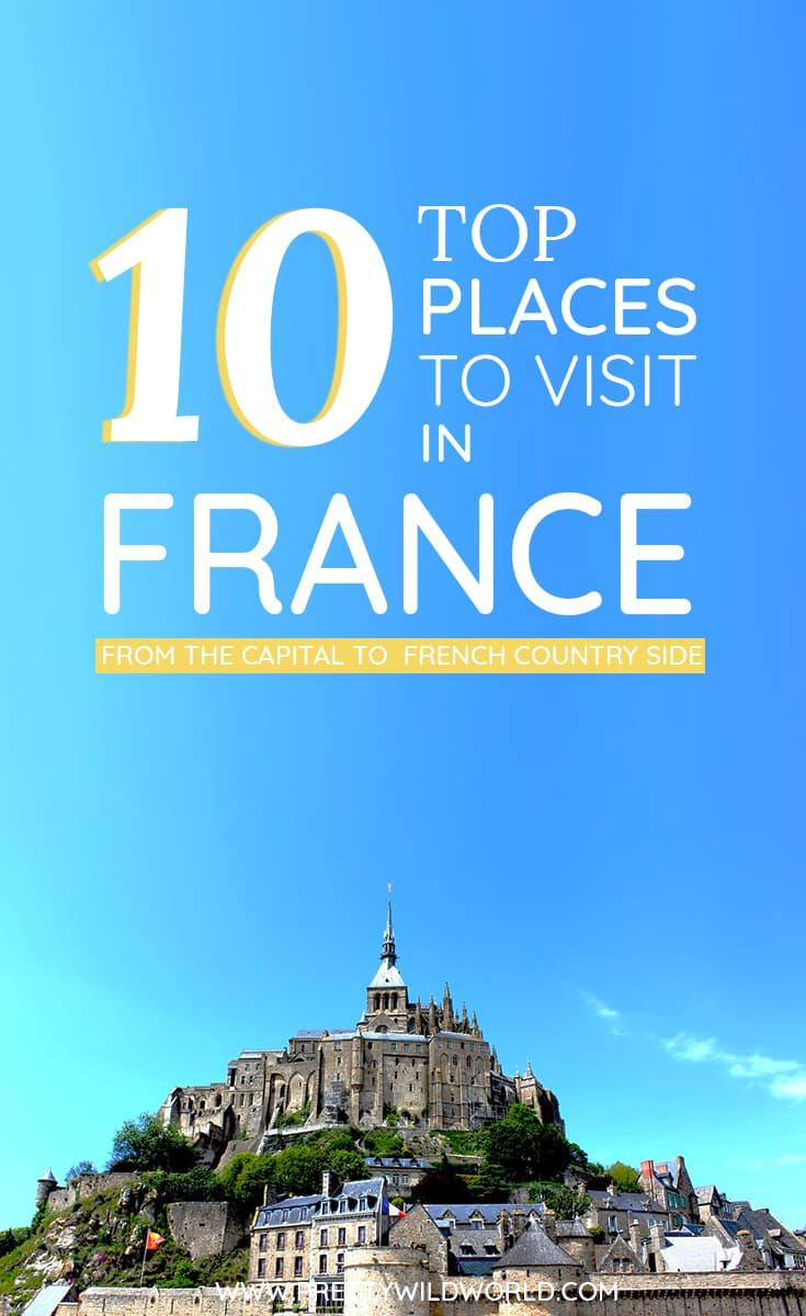 Top places to visit in france from the capital to the for Best countries to move to