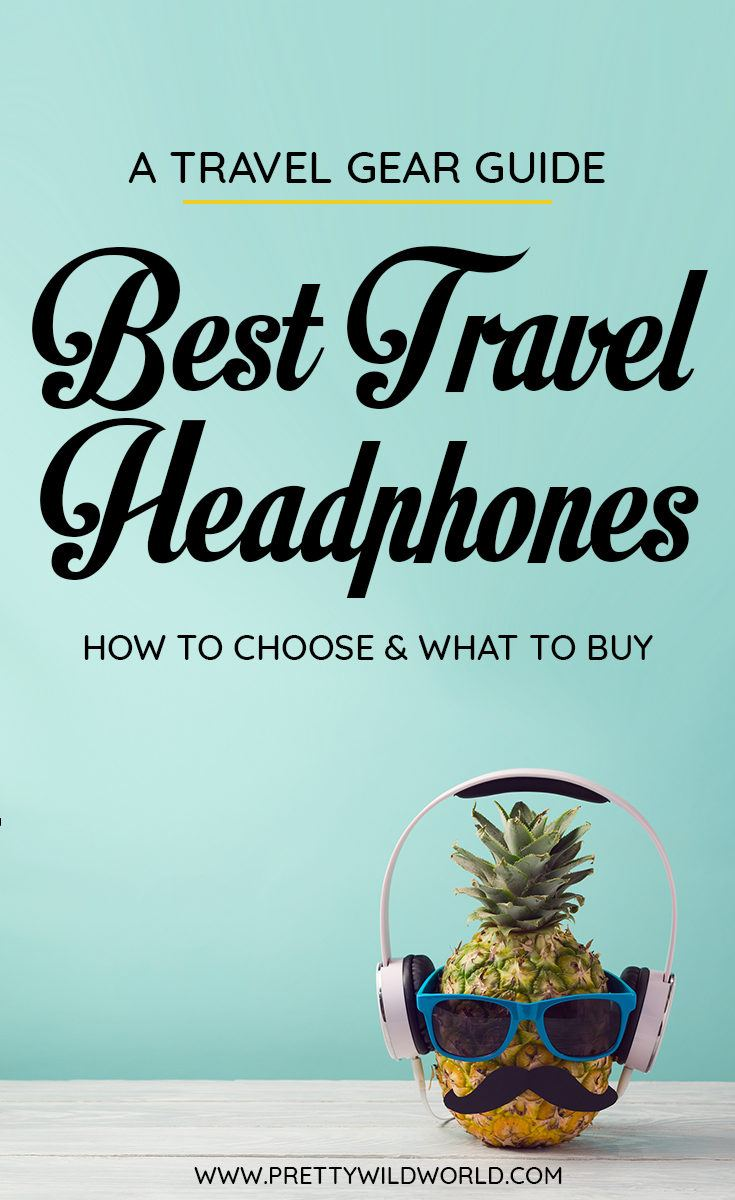 Looking for the best headphones for travel on the market? Check out this travel gear guide that will tell you how to find and choose the best noise cancelling headphones for travel, travel headphones, wireless headphones, and in ear earphones! #travelheadphones #travelgear #travel #travelpacking #backpacking