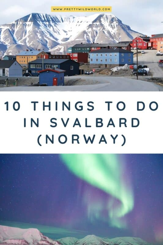 Planning to visit Noway? Here are the top things to do in Svalbard. In this post you'll learn about Longyearbyen, its architecture, landscape, and northern lights. You can visit during summer or winter for a full experience! #svalbard #norway #europe #traveldestinations #traveltips #bucketlisttravel #travelideas #travelguide #amazingdestinations #traveltheworld