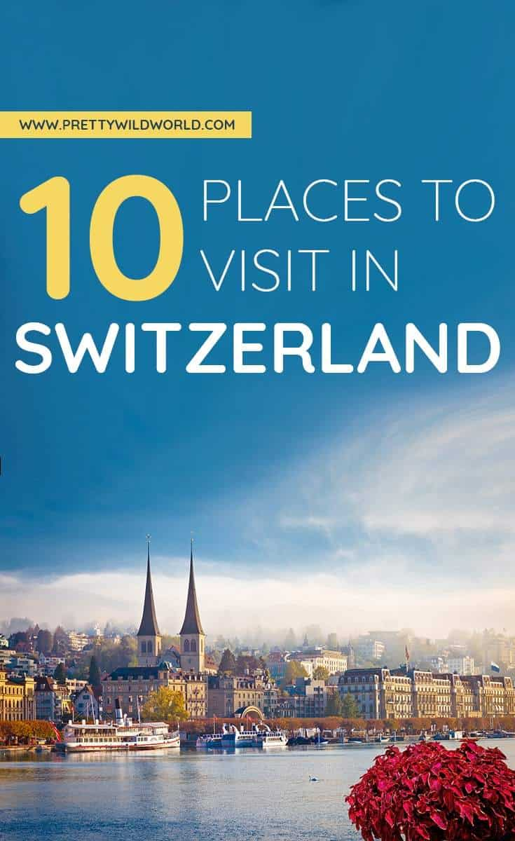 Places to Visit in Switzerland   where to go in Switzerland, places to go in Switzerland, must see in Switzerland, cities in Switzerland to visit, Switzerland places to visit, best cities to visit in Switzerland, best cities in Switzerland, famous places in Switzerland, best places in Switzerland, Switzerland points of interest, what to do in Switzerland, places to see in Switzerland, Switzerland travel destination, Switzerland travel tips, Switzerland travel amazing places, Switzerland travel itinerary #Switzerland #Europe #Travel