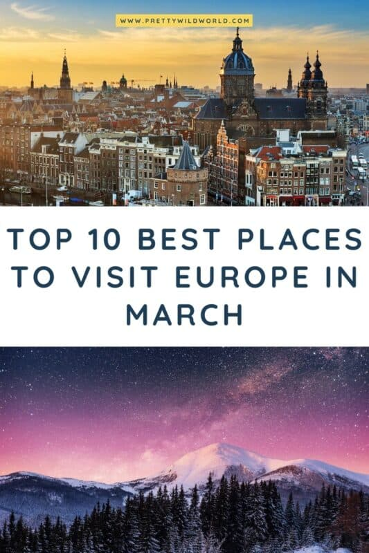Places to visit in Europe in March | Looking for europe in march trips, march travel destinations, march vacation ideas, or march vacation destinations? Read this post now or pin it for later read! #europe #traveldestination #traveltips #bucketlisttravel #amazingdestinations #travelideas #traveltheworld #travelguides