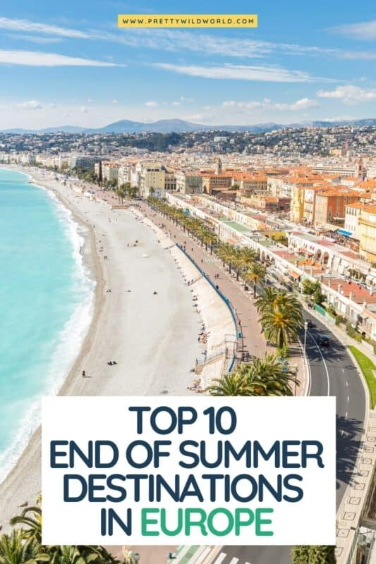 Looking for the best end of summer destinations in Europe? summer in europe, summer destinations in europe, summer vacations in europe, summer holidays in europe, places to visit in europe, where to go in europe, what to do in europe #europe #traveldestinations #traveltips #travelguide #travelhacks #bucketlisttravel #amazingdestinations #travelideas #traveltheworld